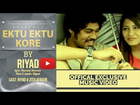 Ektu Ektu Kore by Riyad (Official video)