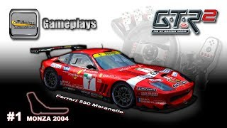 Gameplay #1 - GTR2 FIA GT Racing Game / Ferrari 550 Maranello / Circuito Monza 2004
