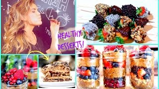 Healthy Delicious Dessert Ideas!