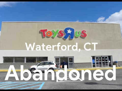 Abandoned Toys R Us - Waterford, CT