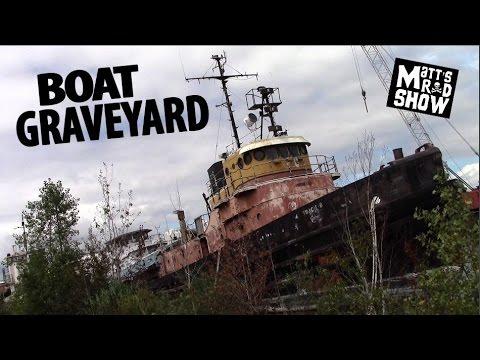 ABANDONED - Boat Graveyard - Ghost Ships - Matt's Rad Show