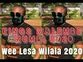 Kings Mumbi Malembe - Wilala WeeLesa ft Collins & Judiyo [ 2020 Video Corona ] Malembe Covid19 Music