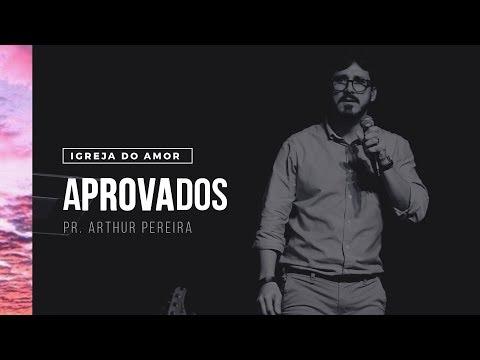 APROVADOS - PR. ARTHUR PEREIRA - IGREJA DO AMOR