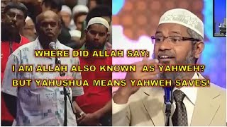 Bro. Andrew vs Zakir Naik: Where did Allah Say, I am Allah also known as Yahweh Almighty???