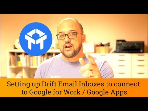 Drift Tutorial: Setting up Drift Inboxes to work with Google for Work / Google Apps