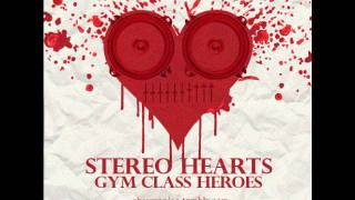 HQ - stereo hearts - gym class heroes