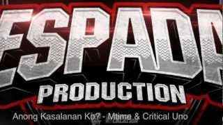 Repeat youtube video Anong Kasalanan Ko? - Mtime Espada & Critical Uno *Collaboration*