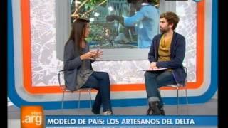 Vivo en Argentina - Modelo de país: Artesanos del delta - 17-05-12