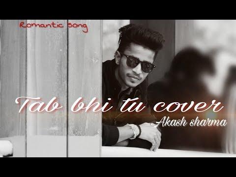 TAB BHI TU - Cover I Akash sharma I october song