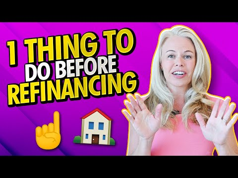 MUST WATCH For Refinancers - 1 Thing All Home Buyers Should Do Before Refinancing Your Mortgage