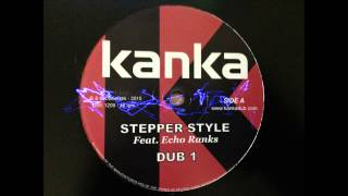"Kanka - Stepper Style - Echo Ranks - Don Fe - Full  12"" HQ"