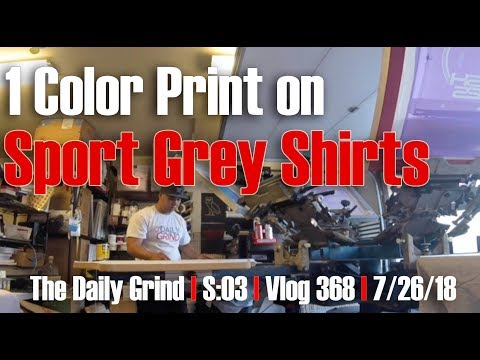 1 Color Print on Sport Grey Shirts (S:03/Vlog 368)