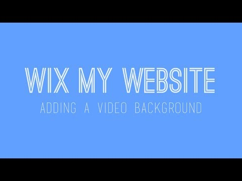Adding a Video Background to your Wix website - Wix Website Tutorial 2017