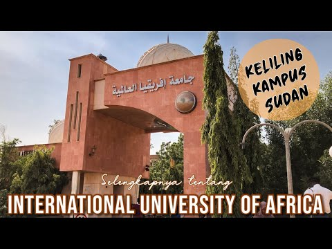 Tour International University of Africa - Sudan   Selengkapnya tentang Jamiah Ifriqiyya   Terlengkap