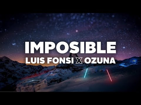 Luis Fonsi & Ozuna - Imposible (Lyrics)