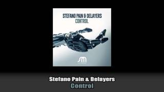 Stefano Pain & Delayers - Control [Juicy]
