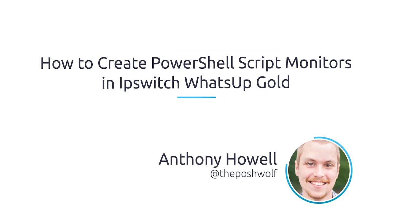 How To Create PowerShell Script Monitors In Ipswitch WhatsUp Gold