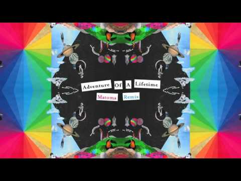 Coldplay - Adventure Of A Lifetime (Matoma Remix)