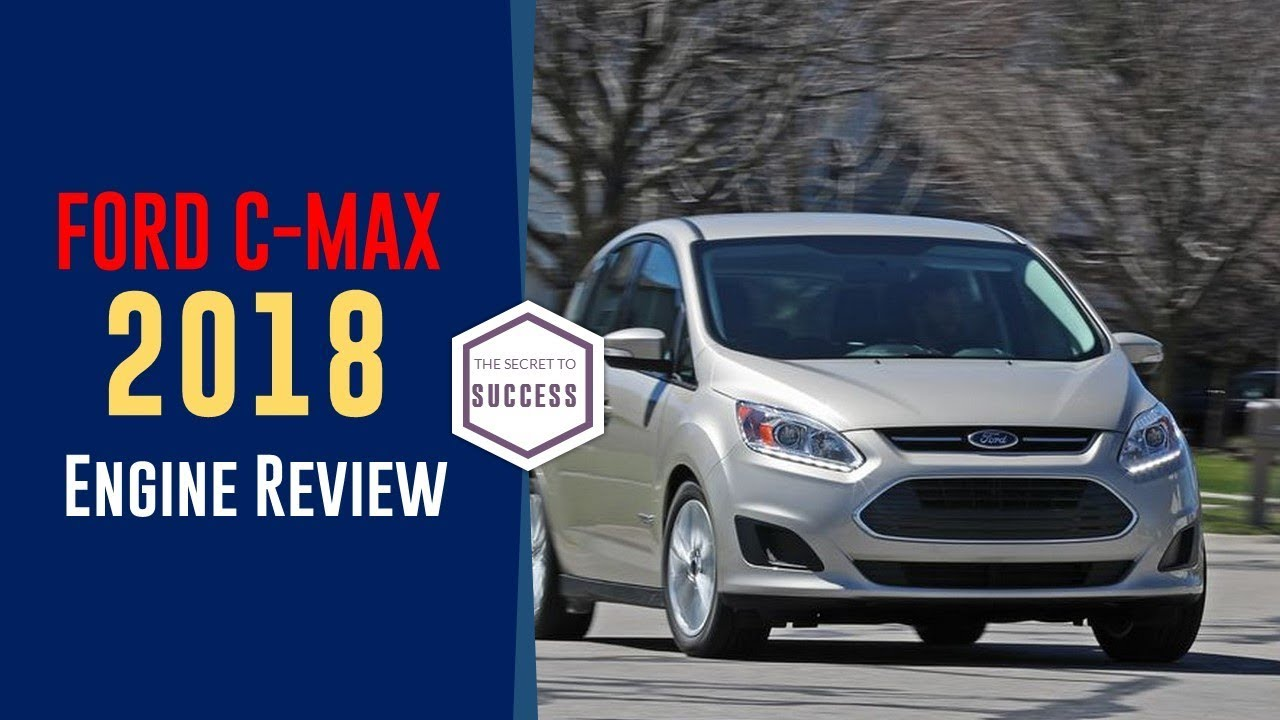 2018 Ford C Max Engine And Transmission Review