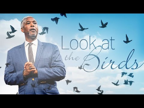 Look At the Birds | Bishop Dale C. Bronner | Word of Faith Family Worship Cathedral