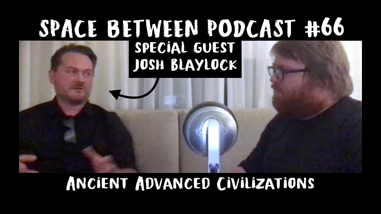 Ancient Advanced Civilizations W Josh Blaylock Space Between Podcast 66 Youtube Josh blaylock's arkworld sells out at diamond despite 2 x overprint second printing shipping next month, vol. youtube