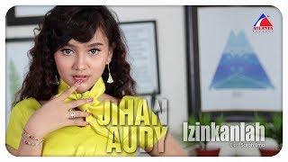 Jihan Audy - Izinkanlah - Official Music Video