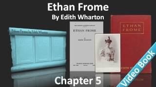 Chapter 5 - Ethan Frome by Edith Wharton(, 2012-02-07T05:01:35.000Z)