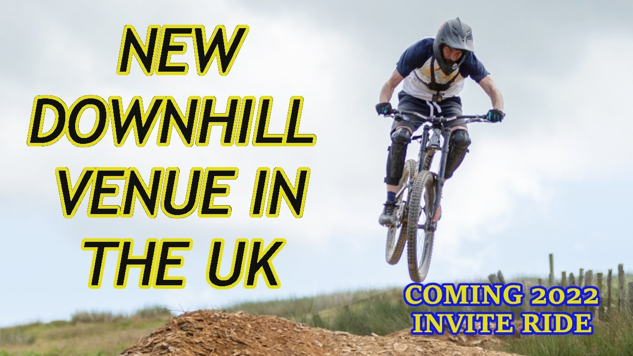 NEW DOWNHILL BIKE PARK IN THE UK | INVITE ONLY RIDE