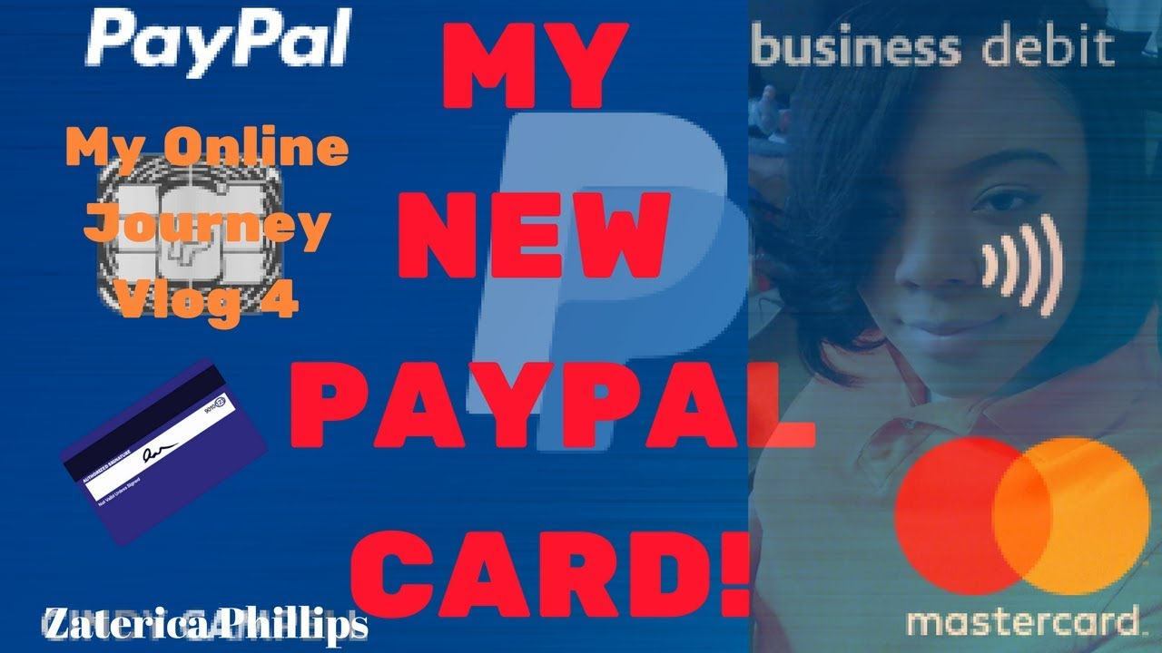 My New 💳PayPal Card! | PayPal 2018| 👩🏽 💻My Online Journey ...
