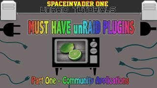 Must have unRAID Plugins  Part1 The Community Applications Family of Plugins.