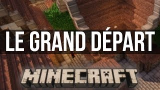 """Le Grand Départ"" - La Vengeance venue de l'Enfer (Minecraft)"