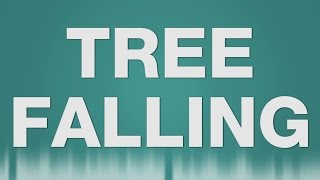 Tree Falling SOUND EFFECT - Baum fällen SOUNDS