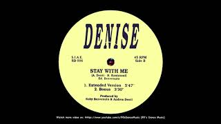 Denise - Stay With Me (Extended Version) (90's Dance Music) ✅