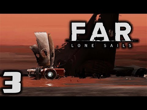 FAR LONE SAILS - The Vacuum Attachment! - Let's Play Far: Lone Sails Gameplay Part 3