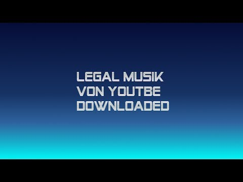 Legal Musik von YouTube downloaden