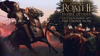 Total War ROME II — Empire Divided (Расколотая Империя) новое дополнения для Тотал Вар Рим 2