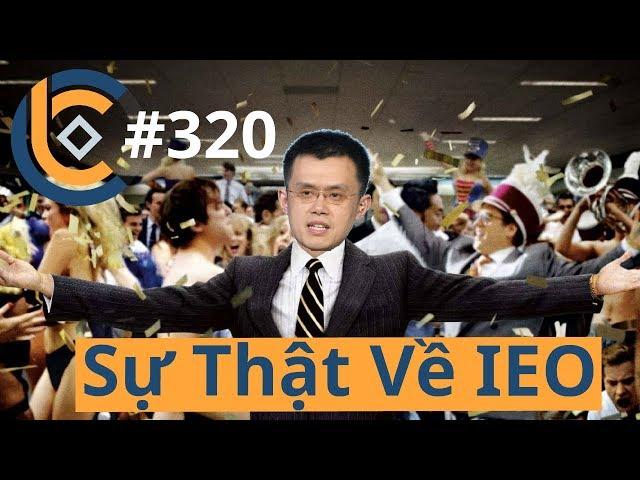 #320 - Sự Thật V� IEO Initial Exchange Offerings? | Cryptocurrency | Ti�n Kỹ Thuật Số | Tài Chính