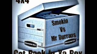 Mr Durrans & Smokio - Get Back In Ya Box