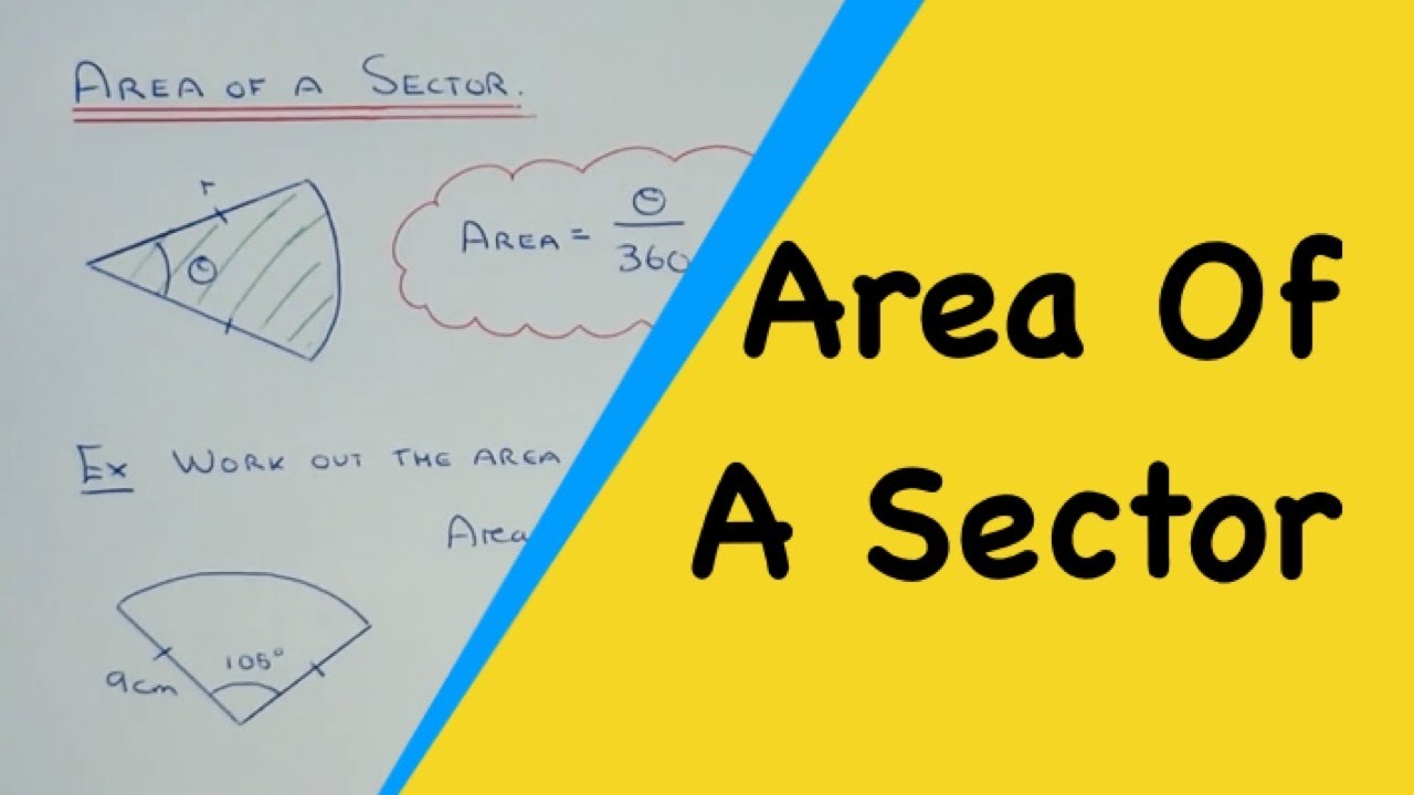 Sector Area How To Work Out The Area Of A Sector When The Angle Is In