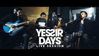 แผลที่ไม่มีวันหาย - Yes'Sir Days「Live Session」