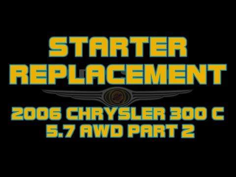 ⭐ 2006 Chrysler 300 C - 57 Hemi - AWD - How To Replace The Starter