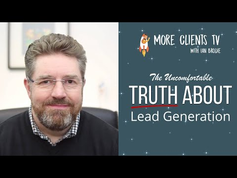 The Uncomfortable Truth About Lead Generation