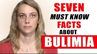 7 BULIMIA FACTS you have to know!