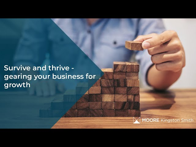 Survive & Thrive – gearing your business for growth: An MKS on-demand webinar