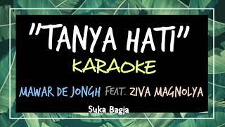 [HQ Audio Karaoke] Tanya Hati - Mawar De Jongh (Sound On feat. Ziva Magnolya)