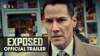 EXPOSED (2016 Movie - Keanu Reeves, Mira Sorvino, Ana De Armas) - Official Trailer