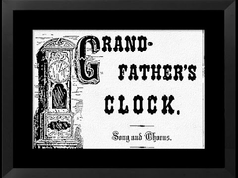 GRANDFATHER'S CLOCK-1876 - Performed by Tom Roush
