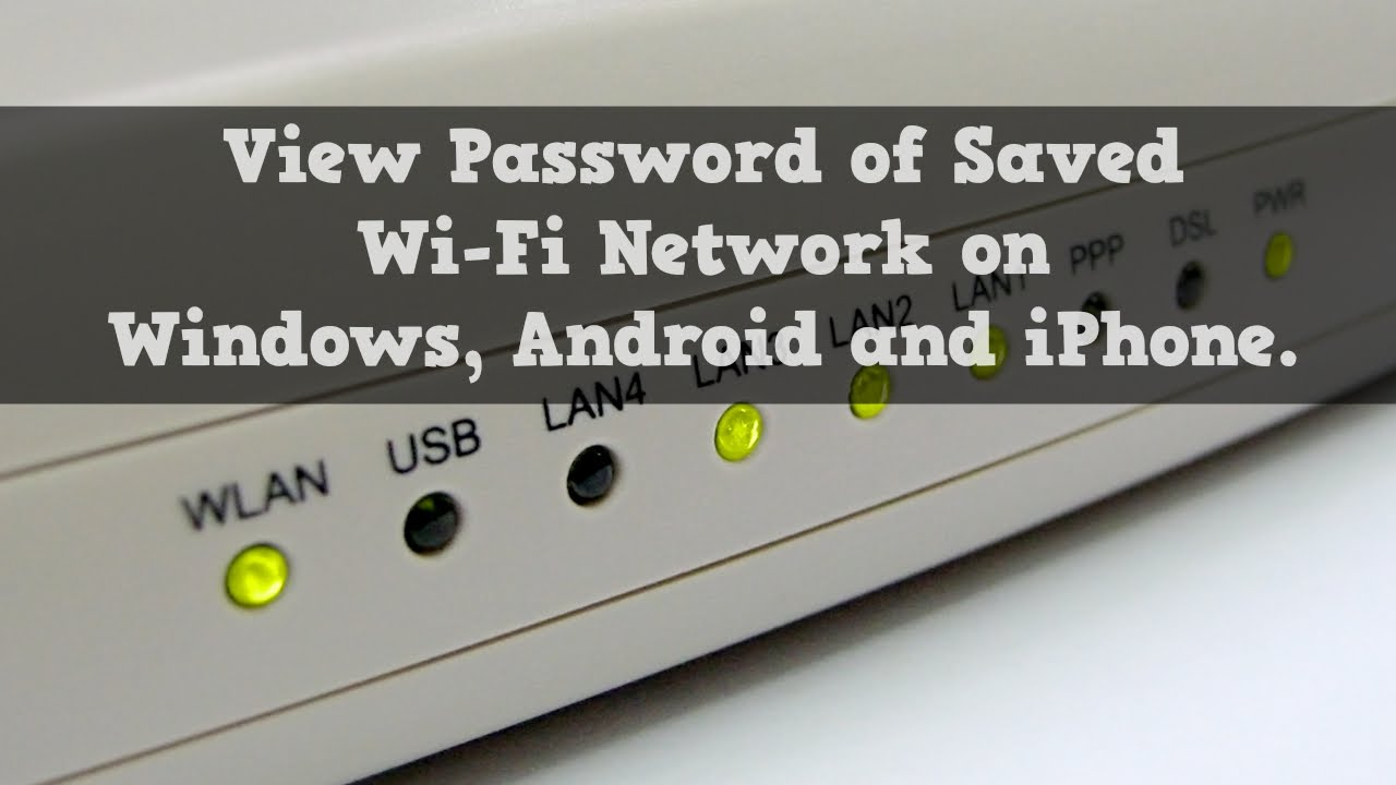 How To View Saved Wi-Fi Passwords On Android and iOS