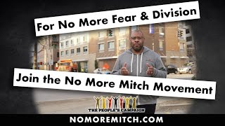 For No More Fear and Division - Join The No More Mitch Movement