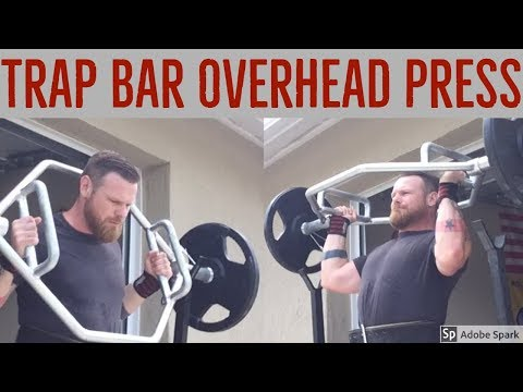 How To Overhead Press With A Trap Bar
